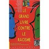 Grand livre contre le racisme (Le) [nouvelle édition]