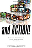 And Action!, Kathy Swan and Mark Hofer, 1475801475