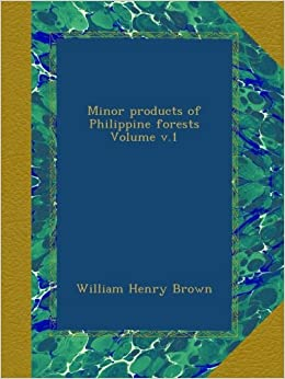 Minor products of Philippine forests Volume v.1