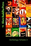 img - for Alien Buddha Press: Anthology Volume 2 book / textbook / text book