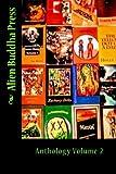 Alien Buddha Press: Anthology Volume 2