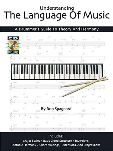 Understanding the Language of Music: A Drummer's Guide to Theory and Harmony