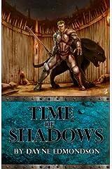 { [ TIME OF SHADOWS ] } Edmondson, Dayne ( AUTHOR ) Feb-16-2014 Paperback Paperback