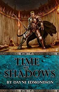 { [ TIME OF SHADOWS ] } Edmondson, Dayne ( AUTHOR ) Feb-16-2014 Paperback