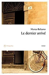 Le dernier arrivé, Balzano, Marco