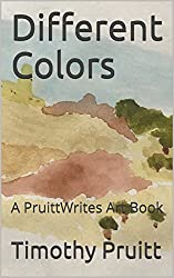 Different Colors : A PruittWrites Art Book