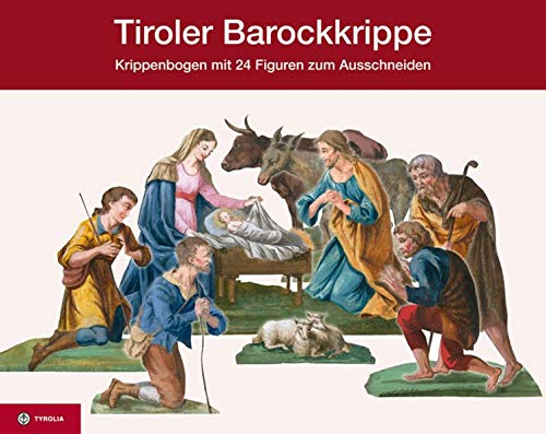 Tiroler Barockkrippe: Krippenbogen mit 24 Figuren zum Ausschneiden, bestehend aus 25 Menschen und 9 Tieren