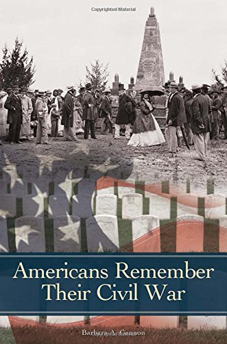Americans Remember Their Civil War (Reflections on the Civil War Era)