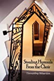 Stealing Hymnals from the Choir, Timothy Martin, 0982861222