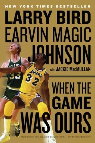 Larry Bird Cover - When the Game Was Ours Reprint edition by Bird, Larry, Johnson Jr., Earvin, MacMullan, Jackie (2010) Paperback
