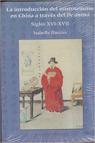Book La Introduccion del Aristotelismo En China a Traves del de Anima Siglos XVI-XVII (Estudios de Asia y Africa)