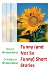 Funny (and Not So Funny) Short Stories, Shyam Bhatawdekar and Kalpana Bhatawdekar, 1463513100