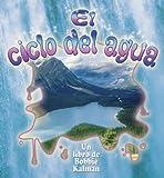 El Ciclo del Agua, Bobbie Kalman and Rebecca Sjonger, 077878374X
