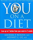 [You: On a Diet: The Insider's Guide to Easy and Permanent Weight Loss] (By: Michael F. Roizen) [published: January, 2007]