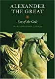 img - for Alexander the Great: Son of the Gods (Getty Trust Publications: J. Paul Getty Museum) book / textbook / text book