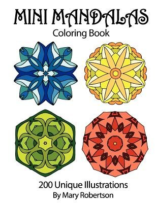 Download Mini Mandalas Coloring Book( 200 Unique Illustrations (Volume 1))[MINI MANDALAS COLOR BK][Paperback] ebook