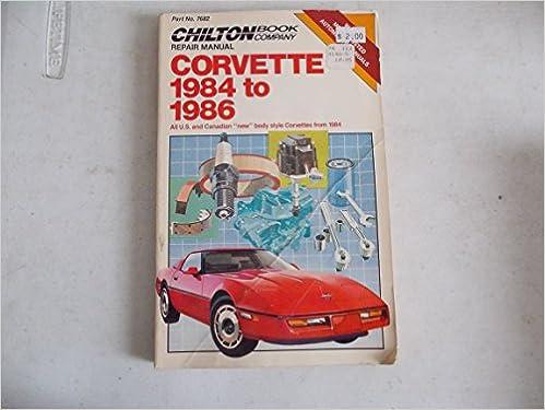 Chilton's Repair & Tune-Up Guide Corvette 1984 to 1986: All U  S