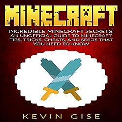 Minecraft: Incredible Minecraft Secrets