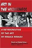 Art in the Wilderness, Ronald Rodney, 0595216404