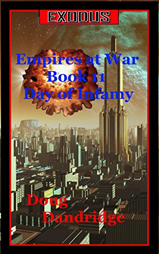 Exodus: Empires at War: Book 11: Day of Infamy
