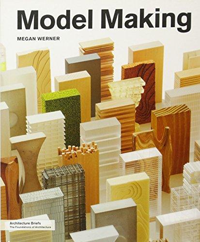 Model Making (Architecture Briefs) [Megan Werner] (Tapa Blanda)