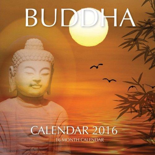 Buddha Calendar 2016: 16 Month Calendar PDF