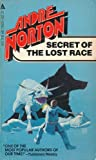 Secrets of the Lost Race, Andre Norton, 0441758355
