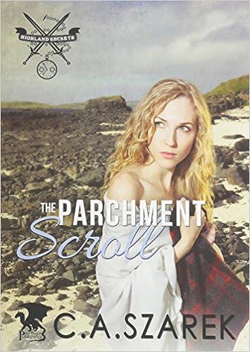 Ebook pdb téléchargement gratuit The Parchment Scroll: Highland Secrets Trilogy Book Three 1941151094 PDF DJVU