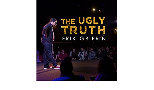 erik griffin comedian the ugly truth