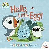 Hello, Little Egg!