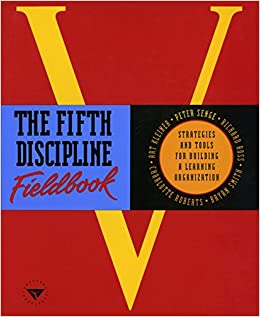 the fifth discipline fieldbook strategies and tools for building a learning organization peter m senge 9780385472562 amazoncom books
