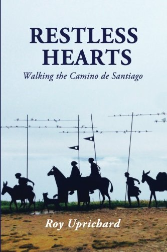 Restless Hearts: Walking the Camino de Santiago