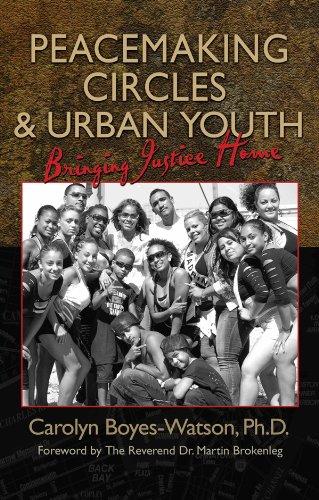 Peacemaking Circles and Urban Youth: Bringing Justice Home