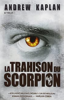 La trahison du scorpion - Andrew Kaplan
