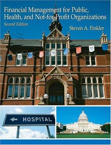 Download Financial Management for Public, Health, and Not-for-Profit Organizations:2nd (Second) edition pdf