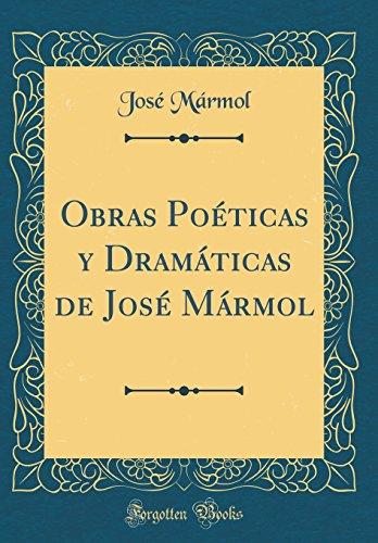 Obras Poeticas y Dramaticas de Jose Marmol (Classic Reprint) (Spanish Edition) [Jose Marmol] (Tapa Dura)