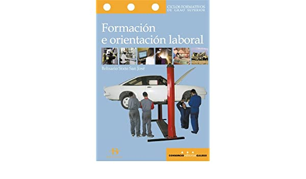 Formación e orientación laboral (Libros de texto): Amazon.es: Belisario Sixto San José: Libros