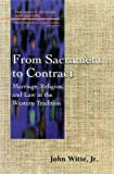 From Sacrament to Contract (FRC) (Family, Religion, and Culture)