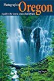 img - for Greg Vaughn: Photographing Oregon : A Guide to the Natural Landmarks of Oregon (Paperback); 2009 Edition book / textbook / text book