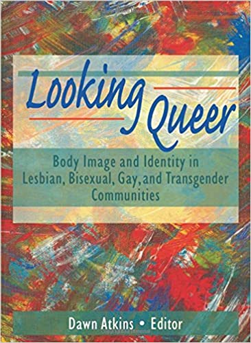 and Transgender Communities Gay Bisexual Looking Queer: Body Image and Identity in Lesbian