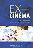 img - for Ex-Cinema: From a Theory of Experimental Film and Video book / textbook / text book