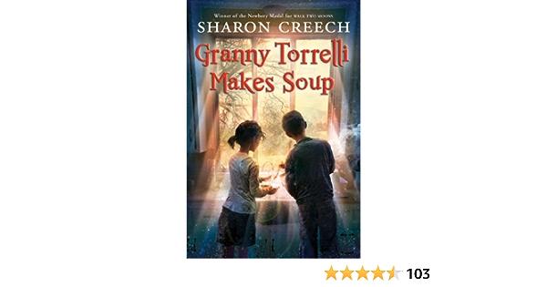 Ebook Granny Torrelli Makes Soup By Sharon Creech