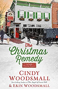 The Christmas Remedy: An Amish Christmas Romance by [Woodsmall, Cindy, Woodsmall, Erin]