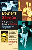 Bowler's Start-Up: A Beginner's Guide to Bowling (Start-Up Sports series)