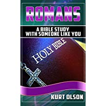 Romans: A Bible Study With Someone Like You