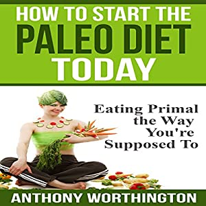 How to Start the Paleo Diet Today Audiobook