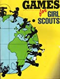 Games for Girl Scouts, Girl Scouts of the U. S. A. Staff, 0884413470