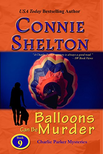 Balloons Can Be Murder: A Girl and Her Dog Cozy Mystery (Charlie Parker Mystery Book 9)