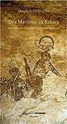 Des Martiens au Sahara : Chroniques d'archéologie romantique par Le Quellec