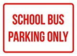 School Bus Parking Only Business Safety Traffic Signs Red - 7.5x10.5 - Plastic